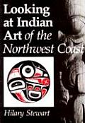 Looking at Indian Art of the Northwest Coast Cover