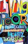 Living Poor A Peace Corps Chronicle