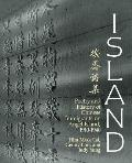 Island: Poetry and History of Chinese Immigrants on Angel Island 1910-1940