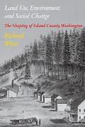 Land Use Environment & Social Change The Shaping of Island County Washington