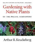 Gardening With Native Plants of PNW 2ND Edition Cover
