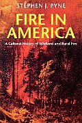 Fire in America: A Cultural History of Wildland and Rural Fire (Cycle of Fire) Cover