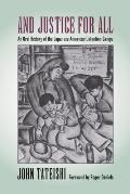 & Justice for All An Oral History of the Japanese American Detention Camps
