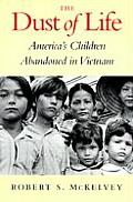 The Dust of Life: America's Children Abandoned in Vietnam Cover