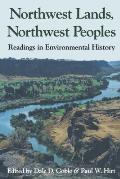 Northwest Lands Northwest Peoples Readings in Environmental History