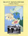 Silent Sunflowers A Balkan Memoir 2 Amer