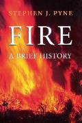 Fire: A Brief History (Cycle of Fire)