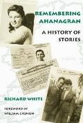 Remembering Ahanagran A History of Stories