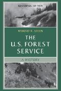 The U.S. Forest Service: A Cenntenial History
