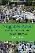 Neighbor Power Building Community the Seattle Way