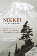 Nikkei in the Pacific Northwest Japanese Americans & Japanese Canadians in the Twentieth Century