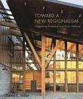 Toward a New Regionalism Environmental Architecture in the Pacific Northwest