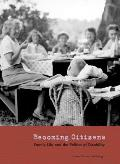 Becoming Citizens Family Life & the Politics of Disability
