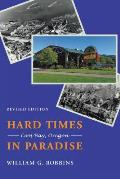Hard Times In Paradise Coos Bay Oregon Revised Edition