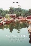 Scenic Spots: Chinese Tourism, the State, and Cultural Authority