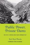 Public Power, Private Dams: The Hells Canyon High Dam Controversy (Weyerhaeuser Environmental Books) Cover