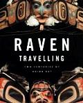 Raven Travelling Two Centuries Of Haida