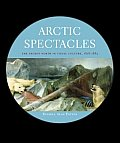 Arctic Spectacles: The Frozen North in Visual Culture, 1818-1875