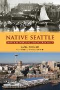 Native Seattle: Histories from the Crossing-Over Place Cover