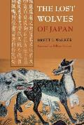 The Lost Wolves of Japan (Weyerhaeuser Environmental Books)