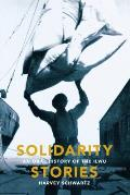 Solidarity Stories: An Oral History of the Ilwu