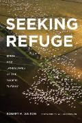Seeking Refuge: Birds and Landscapes of the Pacific Flyway Cover