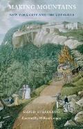 Making Mountains: New York City and the Catskills (Weyerhaeuser Environmental Books)
