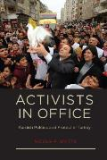 Activists in Office: Kurdish Politics and Protest in Turkey