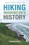 Hiking Washington's History (Samuel and Althea Stroum Book)