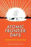 Atomic Frontier Days Hanford & the American West