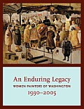 An Enduring Legacy: Women Painters of Washington, 1930-2005 Cover