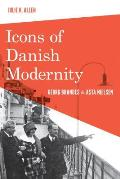 Icons of Danish Modernity: Georg Brandes and Asta Nielsen (New Directions in Scandinavian Studies; Modern Language Init)