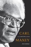 Carl Maxey: A Fighting Life (V Ethel Willis White Book)