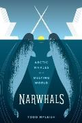 Narwhals Arctic Whales in a Melting World