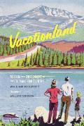 Vacationland: Tourism and Environment in the Colorado High Country (Weyerhaeuser Environmental Books) Cover