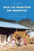 Over the Mountains Are Mountains: Korean Peasant Households and Their Adaptations to Rapid Industrialization (Korean Studies of the Henry M. Jackson School of Internation)
