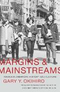 Margins & Mainstreams Asians In American History & Culture