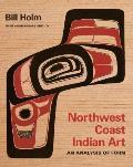 Northwest Coast Indian Art: An...