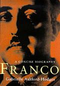 Franco a Concise Biography