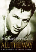 All The Way A Biography Of Frank Sinatra