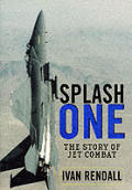 Splash One The Story of Jet Combat
