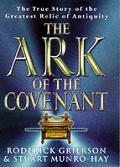 Ark Of The Covenant The True Story Of