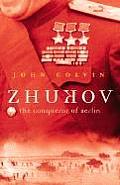 Zhukov: The Conqueror of Berlin (Great Commanders)