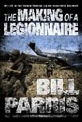 The Making of a Legionnaire: My Life in the French Foreign Legion Parachute Regiment