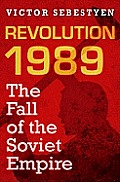 Revolution 1989 the Fall of the Soviet Empire