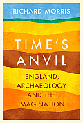 Times Anvil England Archaeology & the Imagination