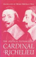 The Political Testament of Cardinal Richelieu: The Significant Chapters and Supporting Selections