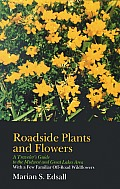 Roadside Plants and Flowers: A Traveler's Guide to the Midwest and Great Lakes Area: With a Few Familiar Off-Road Wildflowers