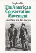 American Conservation Movement : John Muir and His Legacy (81 Edition)