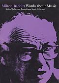 Milton Babbitt Words About Music